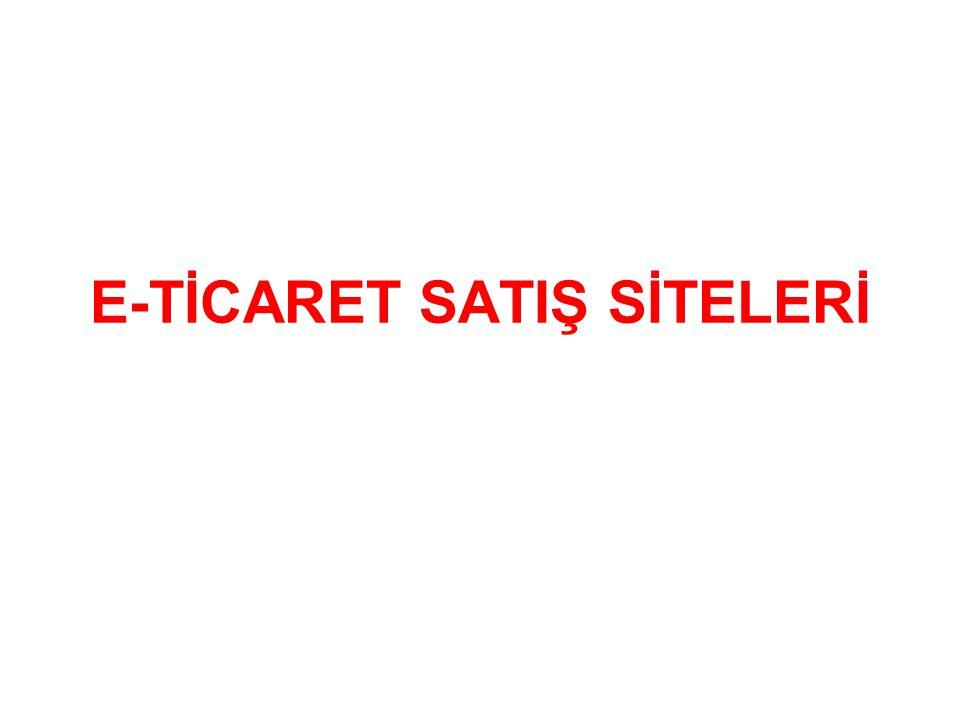 E-TİCARET SATIŞ SİTELERİ