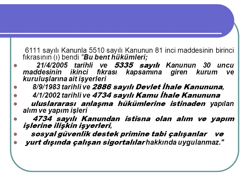 6111 sayılı Kanunla 5510 sayılı Kanunun 81 inci maddesinin birinci fıkrasının (ı) bendi