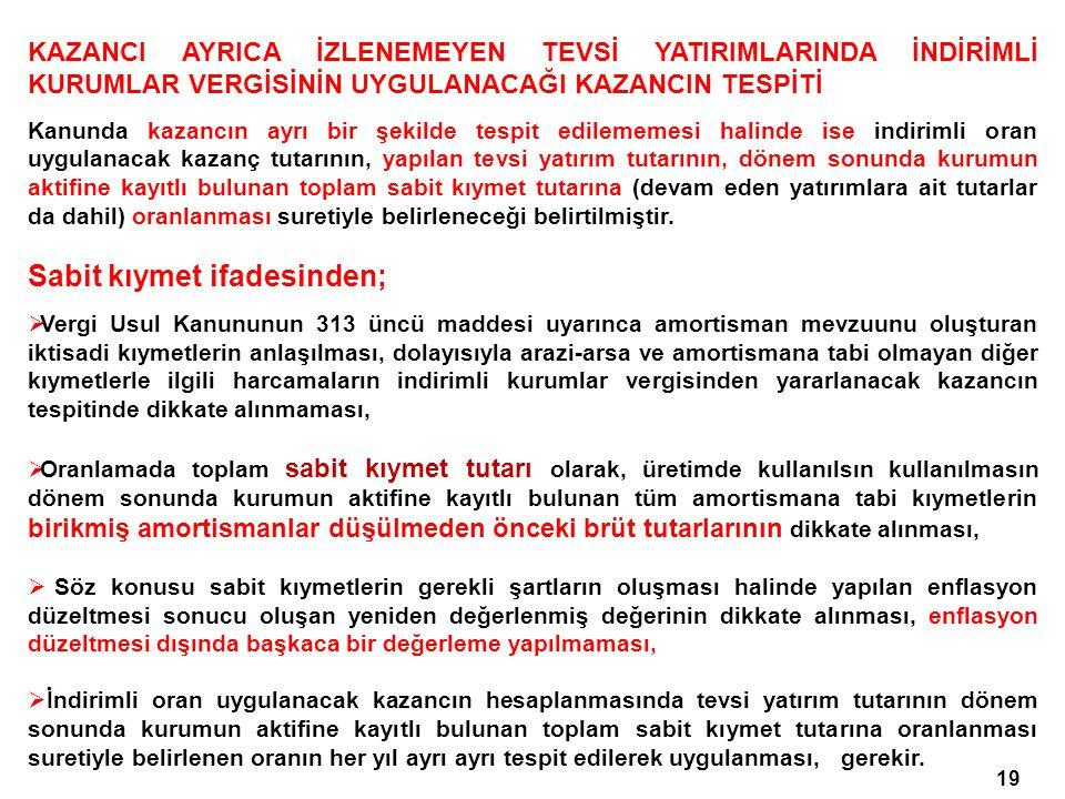 19 KAZANCI AYRICA İZLENEMEYEN TEVSİ YATIRIMLARINDA İNDİRİMLİ KURUMLAR VERGİSİNİN UYGULANACAĞI KAZANCIN TESPİTİ Kanunda kazancın ayrı bir şekilde tespi
