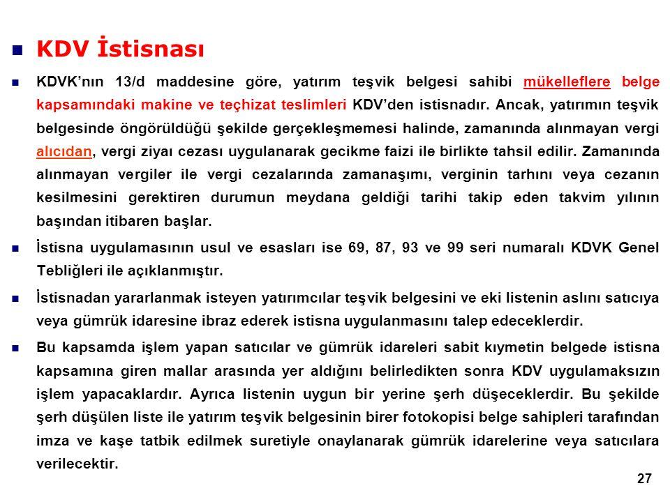 27  KDV İstisnası  KDVK'nın 13/d maddesine göre, yatırım teşvik belgesi sahibi mükelleflere belge kapsamındaki makine ve teçhizat teslimleri KDV'den