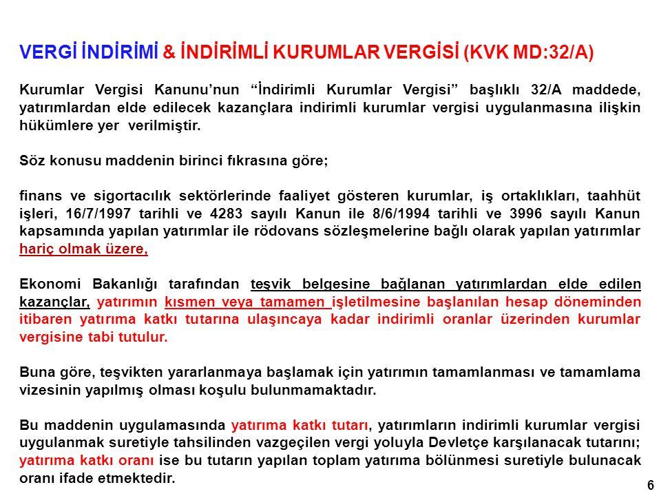 27  KDV İstisnası  KDVK'nın 13/d maddesine göre, yatırım teşvik belgesi sahibi mükelleflere belge kapsamındaki makine ve teçhizat teslimleri KDV'den istisnadır.
