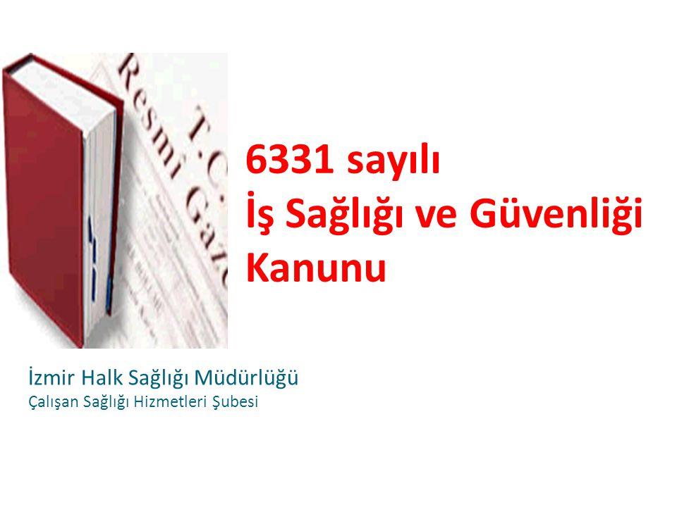 6331 sayılı İş Sağlığı ve Güvenliği Kanunu İzmir Halk Sağlığı Müdürlüğü Çalışan Sağlığı Hizmetleri Şubesi