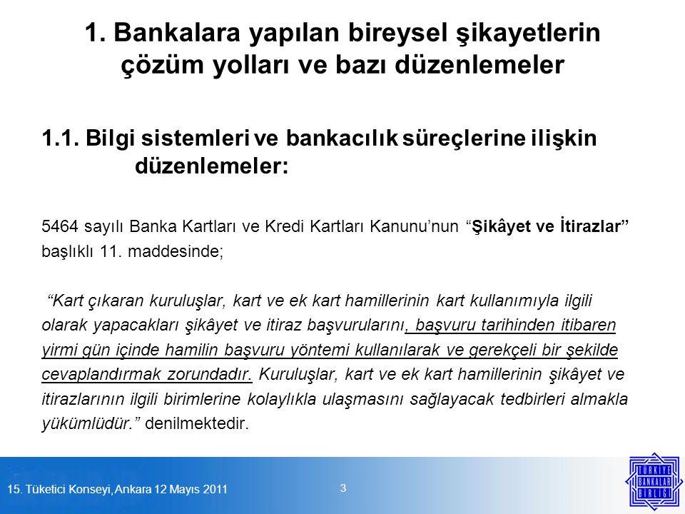 1. Bankalara yapılan bireysel şikayetlerin çözüm yolları ve bazı düzenlemeler 1.1. Bilgi sistemleri ve bankacılık süreçlerine ilişkin düzenlemeler: 54