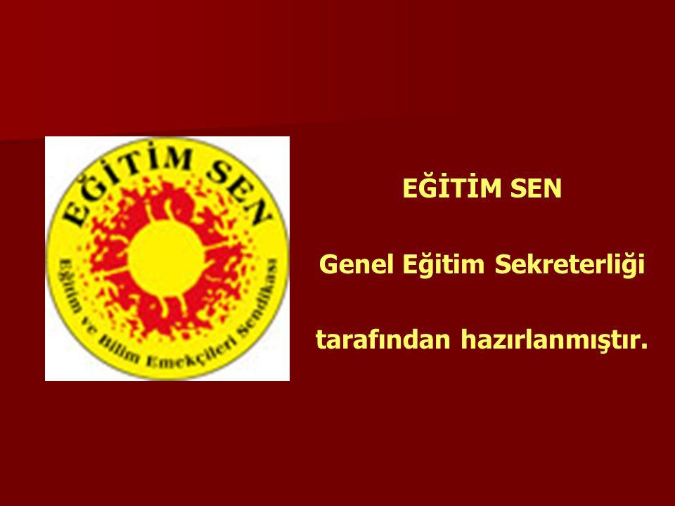 EĞİTİM SEN Genel Eğitim Sekreterliği tarafından hazırlanmıştır.