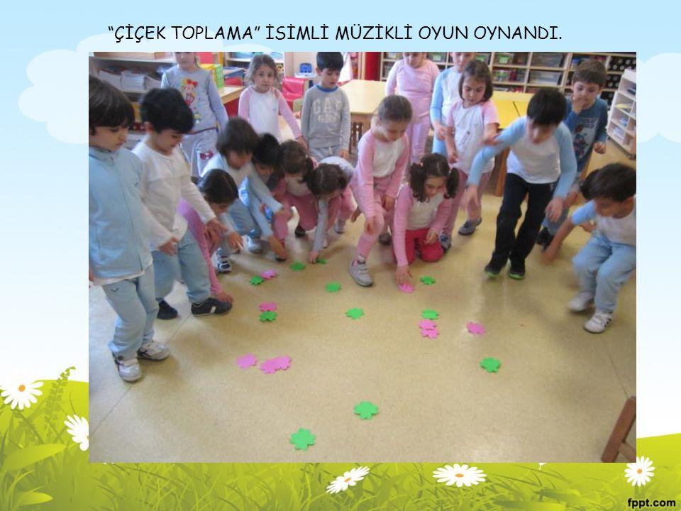 """""""ÇİÇEK TOPLAMA"""" İSİMLİ MÜZİKLİ OYUN OYNANDI."""
