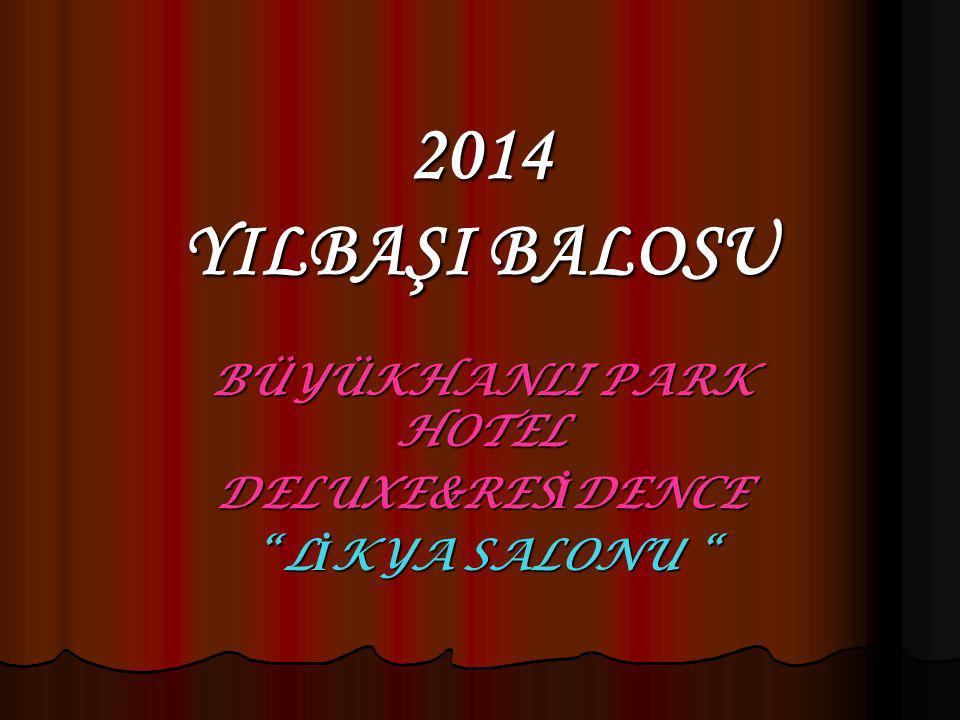 """2014 YILBAŞI BALOSU BÜYÜKHANLI PARK HOTEL DELUXE&RESİDENCE """" LİKYA SALONU """""""