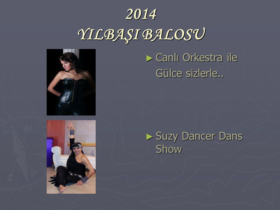 2014 YILBAŞI BALOSU ► Canlı Orkestra ile Gülce sizlerle.. ► Suzy Dancer Dans Show