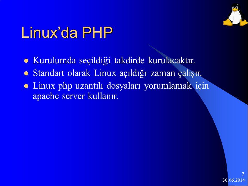 30.06.2014 8 Windows'da PHP  Windows'da kurulumla beraber gelmez.
