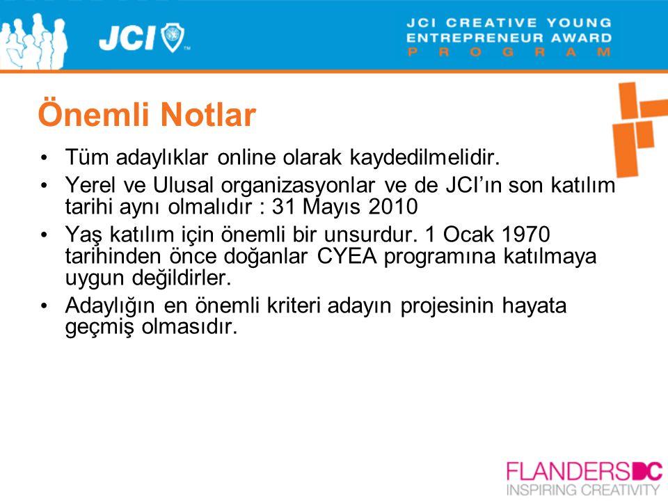 Önemli Notlar • Tüm adaylıklar online olarak kaydedilmelidir. • Yerel ve Ulusal organizasyonlar ve de JCI'ın son katılım tarihi aynı olmalıdır : 31 Ma