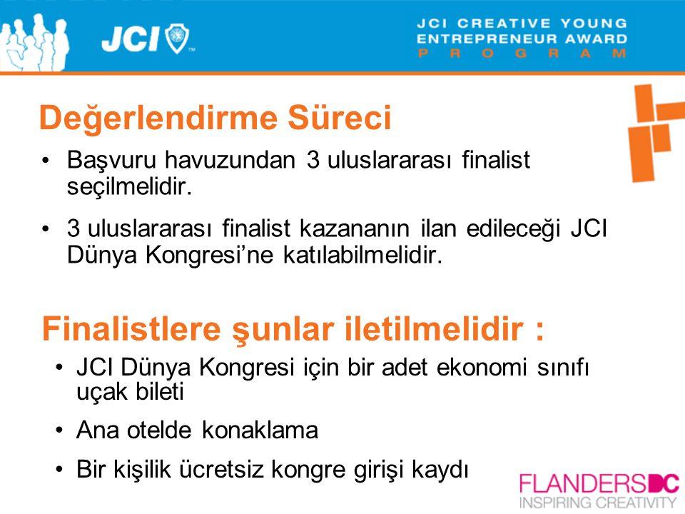 Değerlendirme Süreci • Başvuru havuzundan 3 uluslararası finalist seçilmelidir. • 3 uluslararası finalist kazananın ilan edileceği JCI Dünya Kongresi'