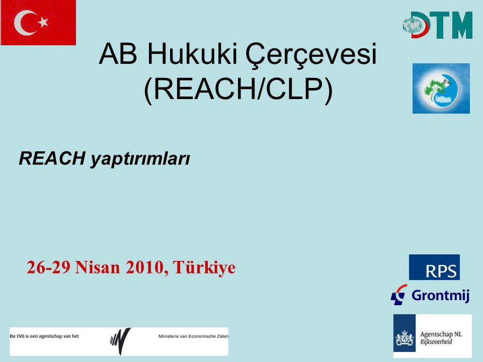 AB Hukuki Çerçevesi (REACH/CLP) REACH yaptırımları 26-29 Nisan 2010, Türkiye