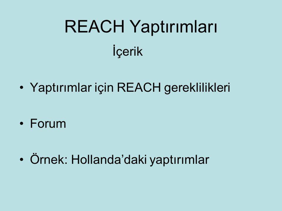 REACH Yaptırımları Yaptırımlar için REACH gereklilikleri •Üye ülkeler: –Resmi kontroller ve tetkikler sistemini kurmalıdırlar –Verimli, orantılı ve caydırıcı cezaları ulusal mevzuata dahil etmelidirler –Komisyonu 1 Aralık 2008 tarihine kadar hükümler konusunda uyarmalıdırlar –Her 5 yılda bir yaptırımları ve uygulamaları konusunda Komisyona rapor vermelidirler.