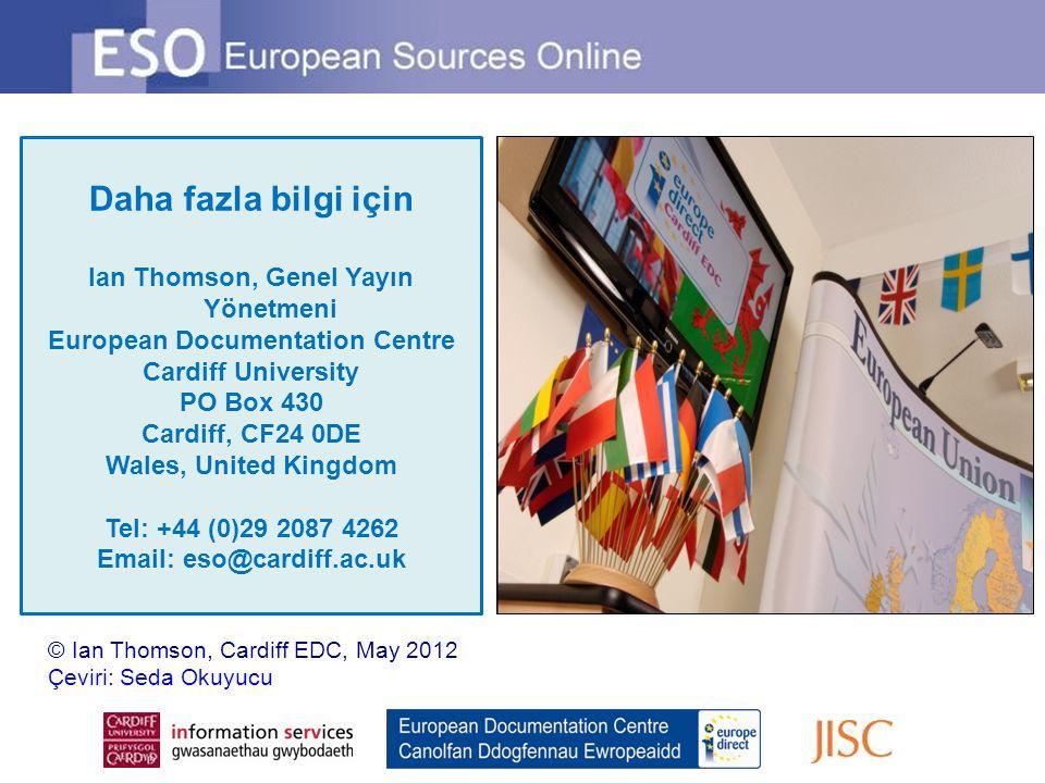 Daha fazla bilgi için Ian Thomson, Genel Yayın Yönetmeni European Documentation Centre Cardiff University PO Box 430 Cardiff, CF24 0DE Wales, United K