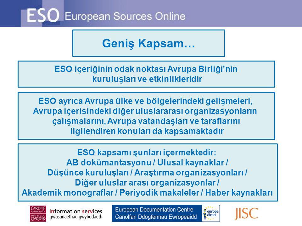 Geniş Kapsam… ESO içeriğinin odak noktası Avrupa Birliği'nin kuruluşları ve etkinlikleridir ESO ayrıca Avrupa ülke ve bölgelerindeki gelişmeleri, Avru