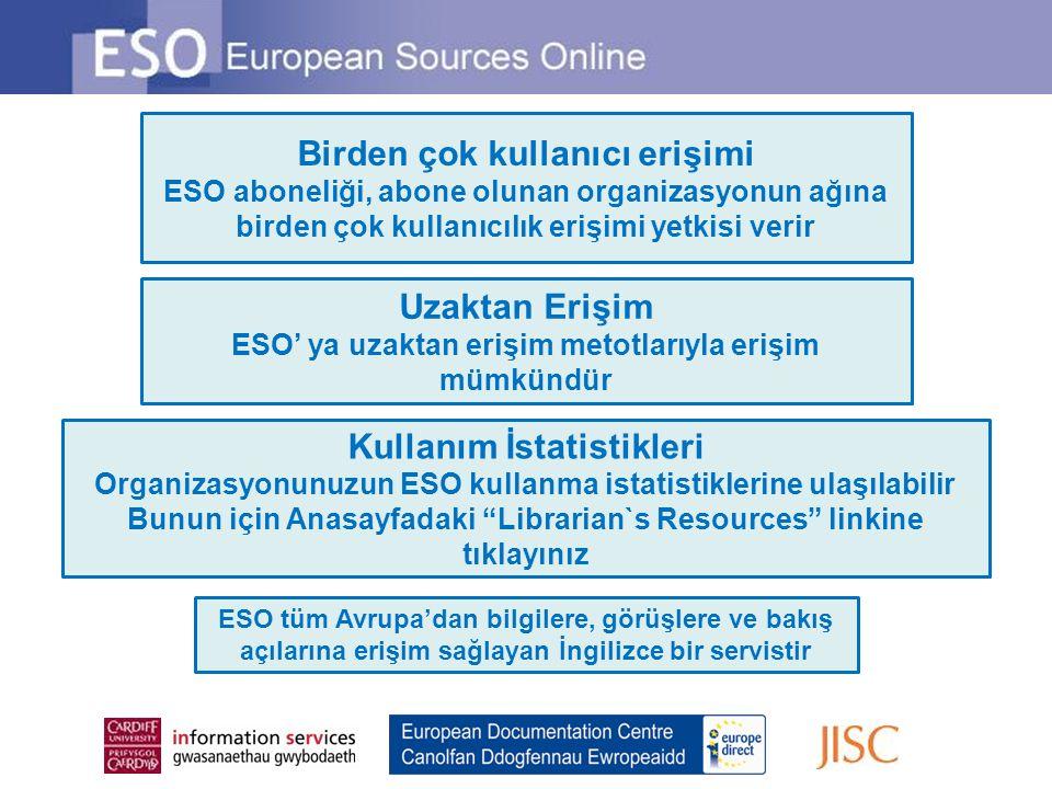 Uzaktan Erişim ESO' ya uzaktan erişim metotlarıyla erişim mümkündür Birden çok kullanıcı erişimi ESO aboneliği, abone olunan organizasyonun ağına bird