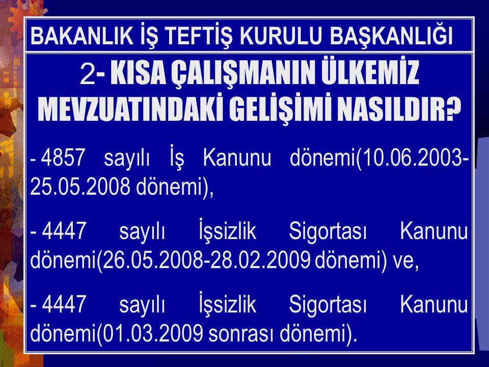 12- KISA ÇALIŞMANIN UYGUNLUK TESPİTİ NASIL YAPILIR.