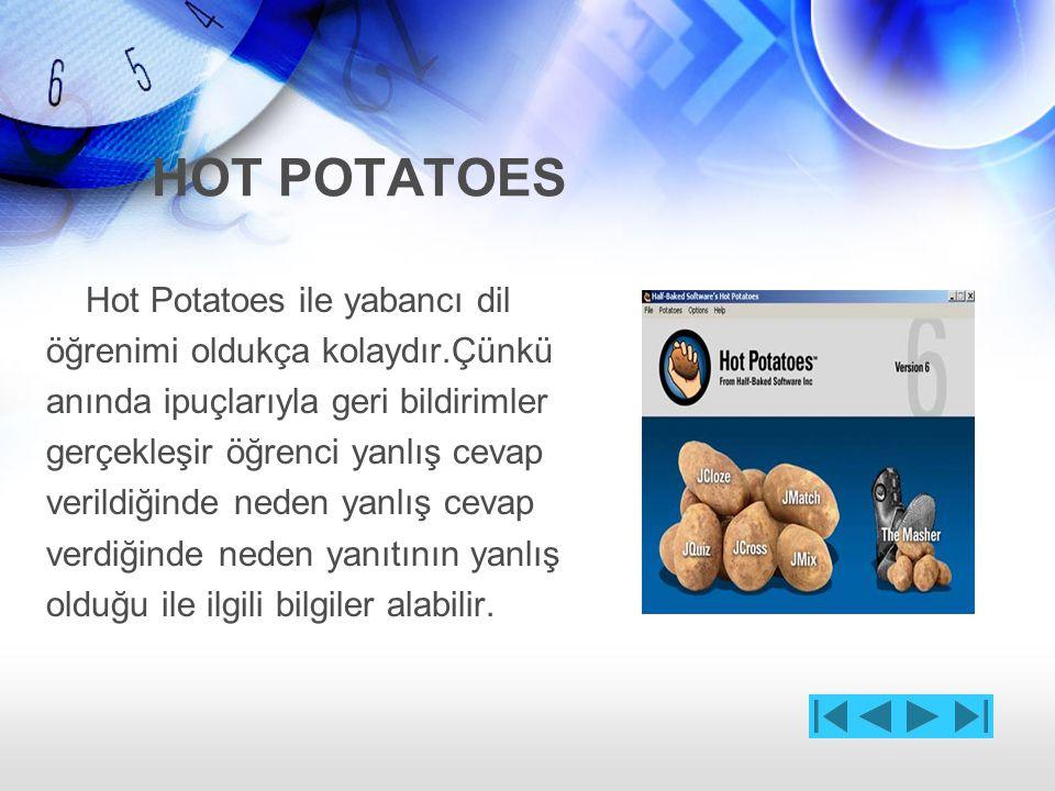 HOT POTATOES Neden Hot Potatoes kullanmalıyızın cevabı ise hem programın kolay bir ara yüzü var hemde ücretsiz sürümleri mevcuttur.