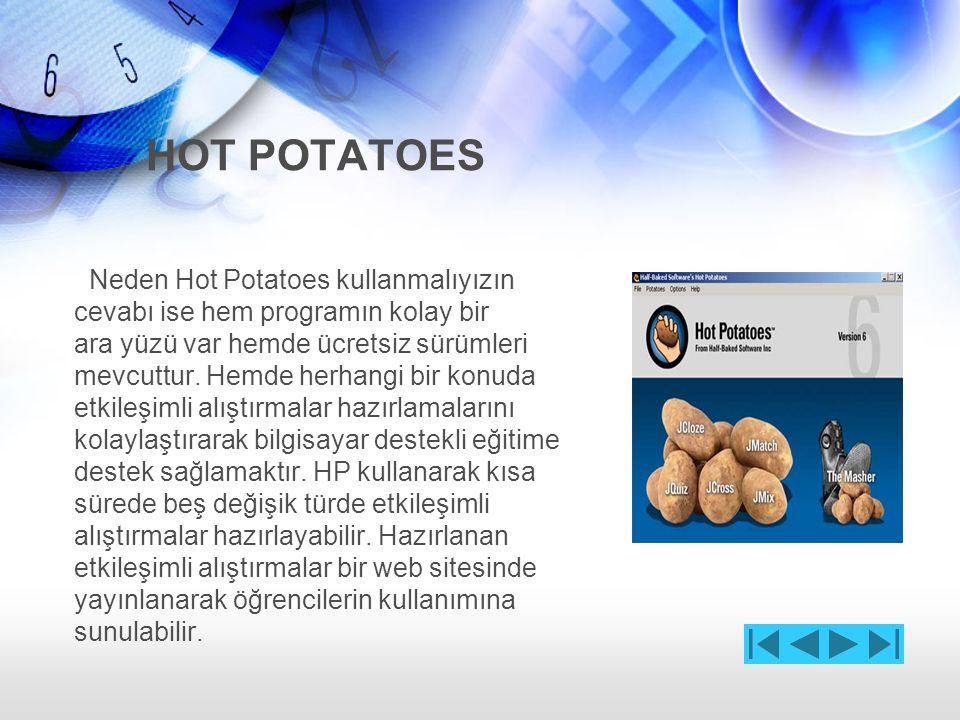 HOT POTATOES HP ile etkileşimli hazırlayabileceğiniz 6 modül vardır.