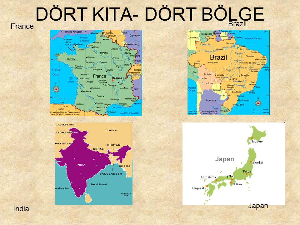 DÖRT KITA- DÖRT BÖLGE France Brazil India Japan