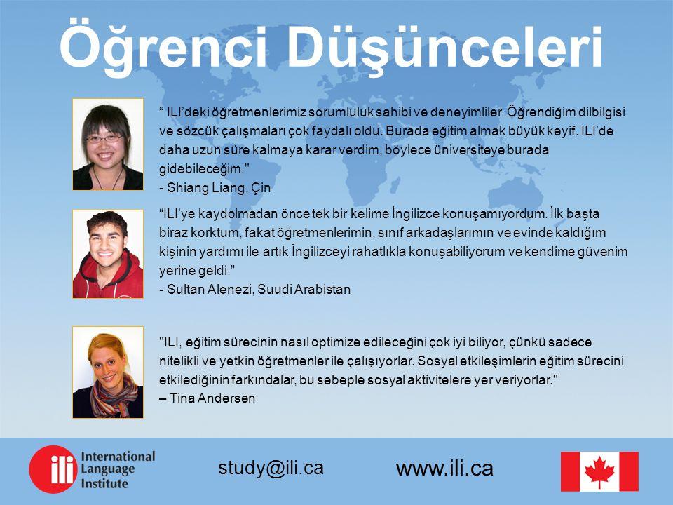 www.ili.ca study@ili.ca Öğrenci Düşünceleri ILI'deki öğretmenlerimiz sorumluluk sahibi ve deneyimliler.