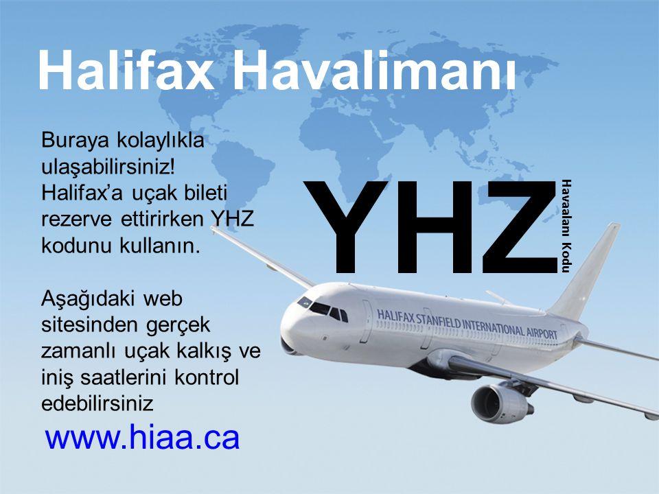www.ili.ca study@ili.ca Halifax Havalimanı www.hiaa.ca YHZ Havaalanı Kodu Buraya kolaylıkla ulaşabilirsiniz.