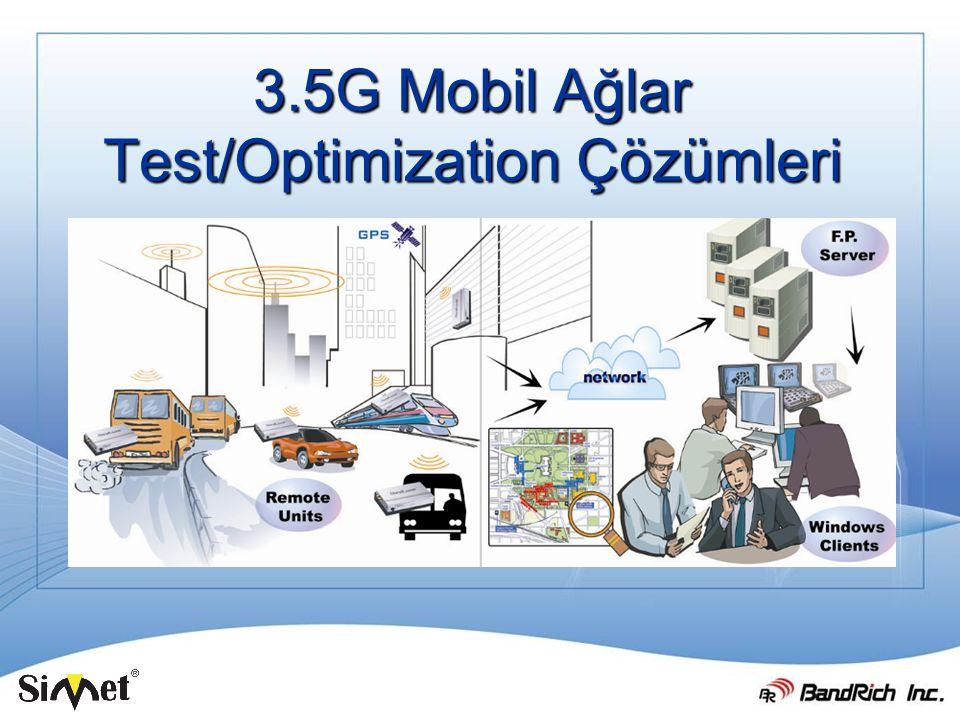 3.5G Mobil Ağlar Test/Optimization Çözümleri