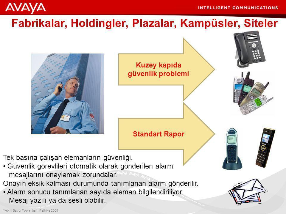 3 Yetkili Satıcı Toplantısı – Fethiye 2008 Fabrikalar, Holdingler, Plazalar, Kampüsler, Siteler Kuzey kapıda güvenlik problemi Standart Rapor Tek basına çalışan elemanların güvenliği.