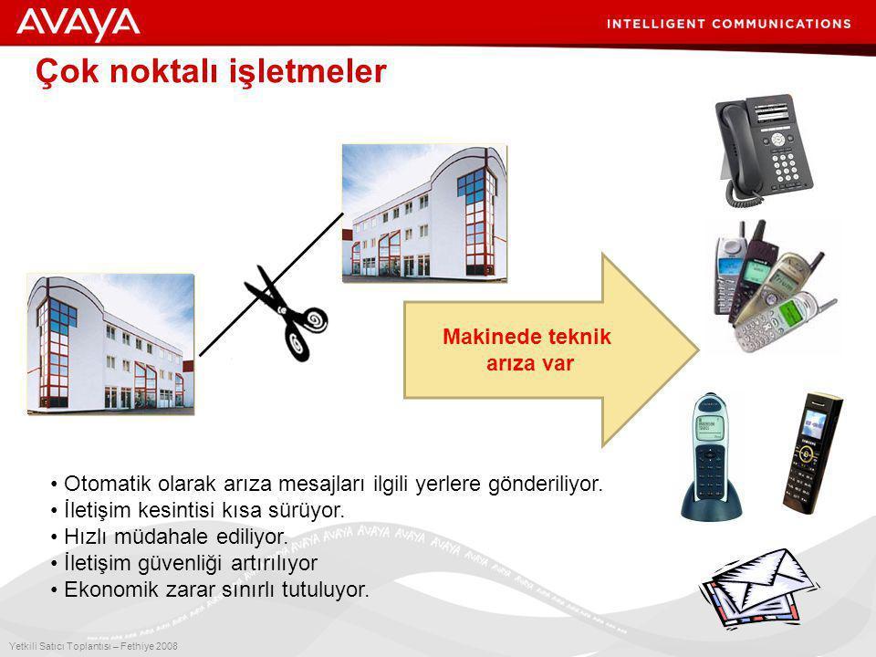 5 Yetkili Satıcı Toplantısı – Fethiye 2008 Çok noktalı işletmeler Makinede teknik arıza var • Otomatik olarak arıza mesajları ilgili yerlere gönderiliyor.