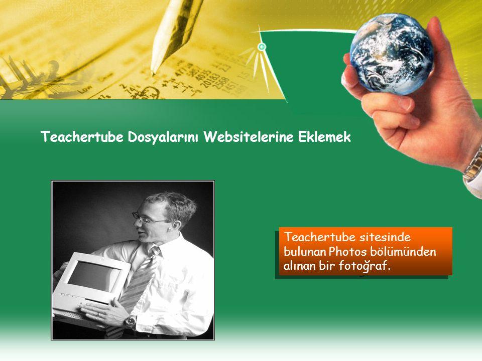 Teachertube Dosyalarını Websitelerine Eklemek Teachertube sitesinde bulunan Photos bölümünden alınan bir fotoğraf.