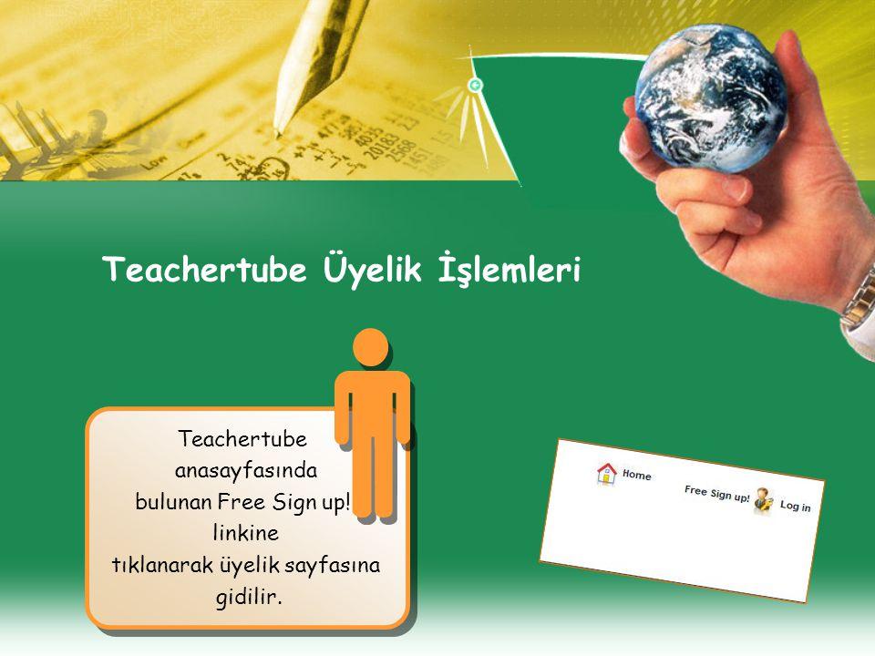 Teachertube Üyelik İşlemleri Teachertube anasayfasında bulunan Free Sign up.