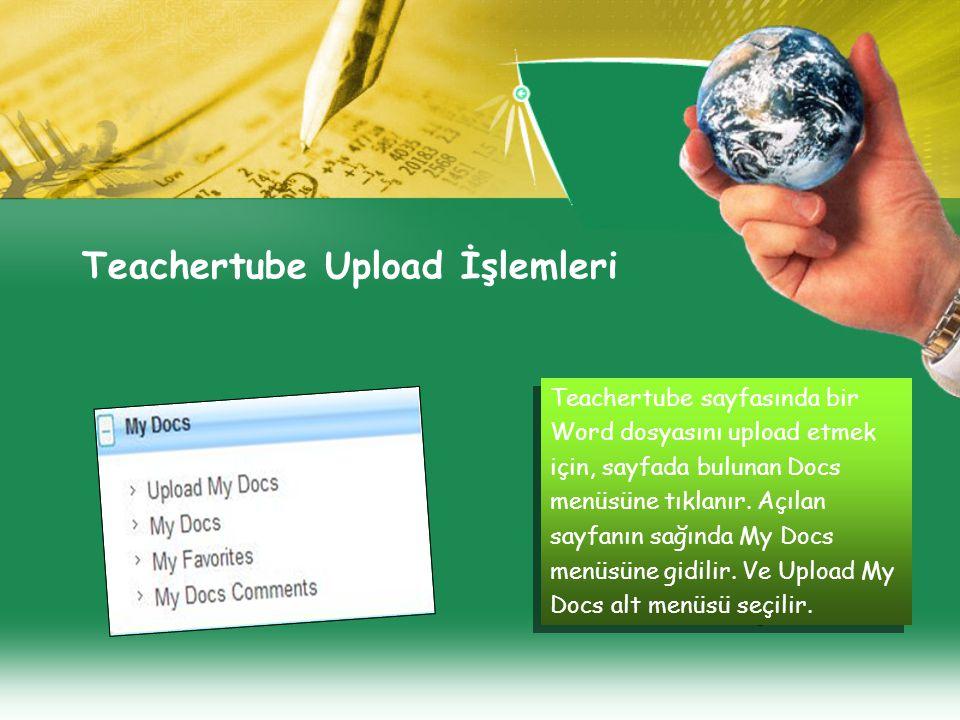 Teachertube Upload İşlemleri Teachertube sayfasında bir Word dosyasını upload etmek için, sayfada bulunan Docs menüsüne tıklanır.