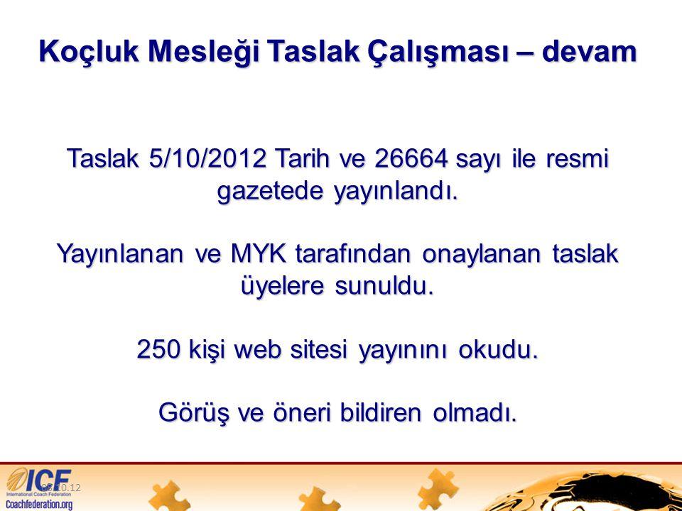 08.10.12 Koçluk Mesleği Taslak Çalışması – devam Taslak 5/10/2012 Tarih ve 26664 sayı ile resmi gazetede yayınlandı.