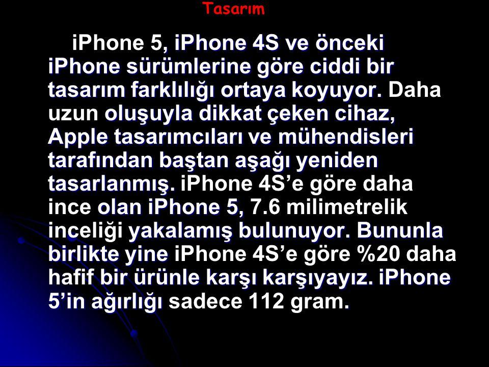 , iPhone 4S ve önceki iPhone sürümlerine göre ciddi bir tasarım farklılığı ortaya koyuyor.