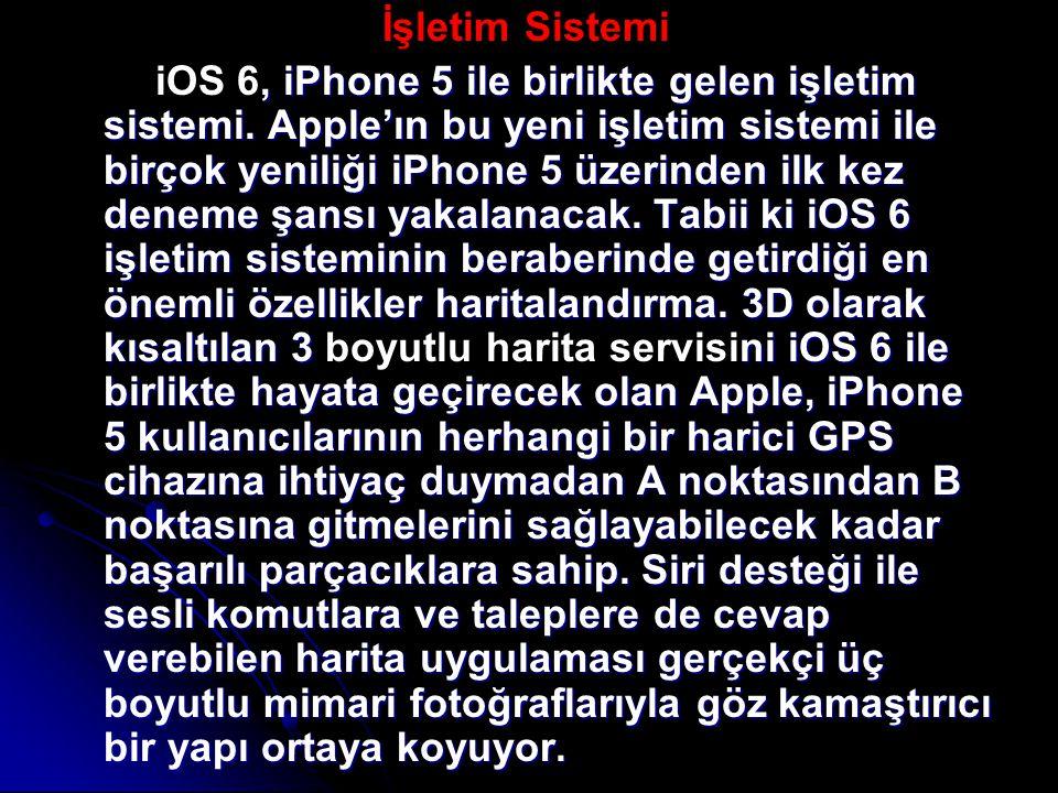İşletim Sistemi, iPhone 5 ile birlikte gelen işletim sistemi.