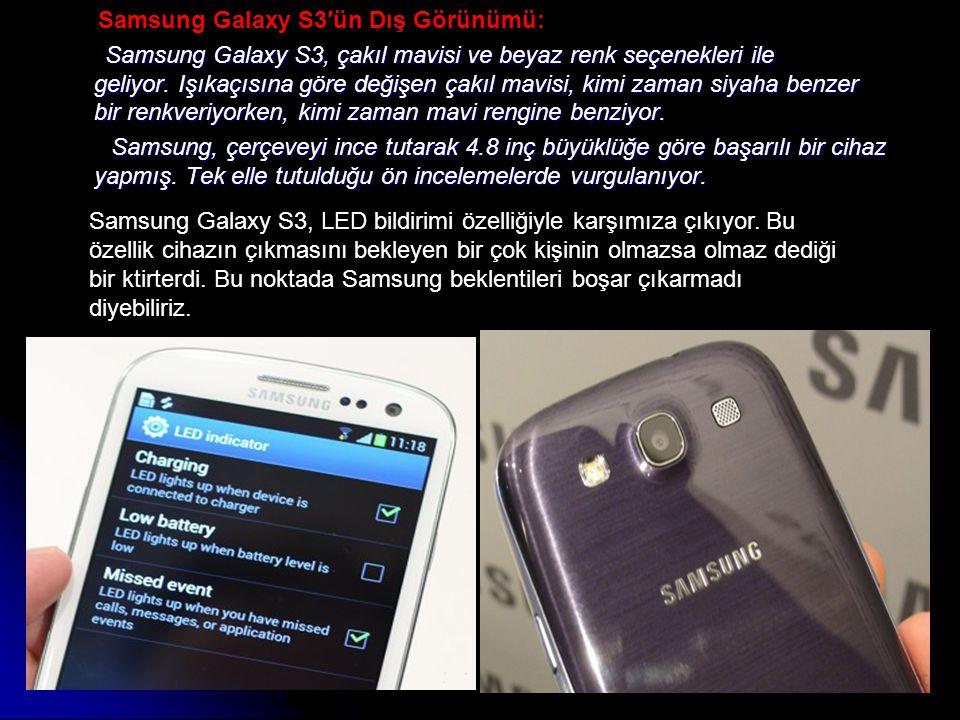 Samsung Galaxy S3′ün Dış Görünümü: Samsung Galaxy S3, çakıl mavisi ve beyaz renk seçenekleri ile geliyor.