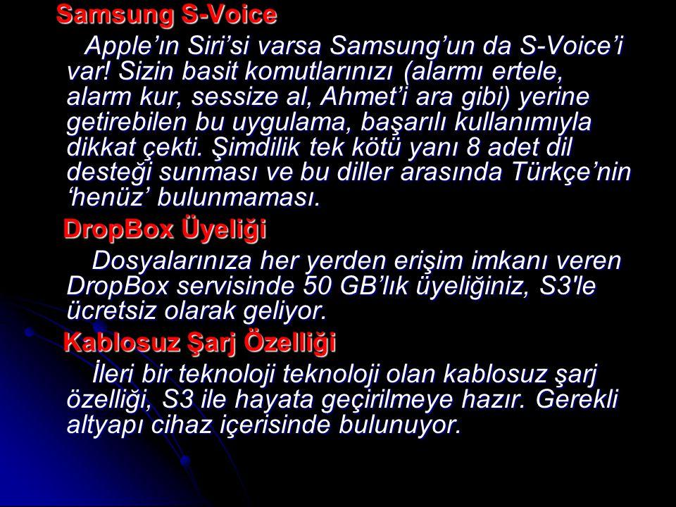 Samsung S-Voice Samsung S-Voice Apple'ın Siri'si varsa Samsung'un da S-Voice'i var.