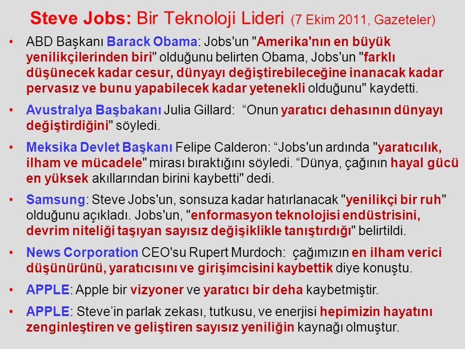 Steve Jobs: Bir Teknoloji Lideri (7 Ekim 2011, Gazeteler) •ABD Başkanı Barack Obama: Jobs'un
