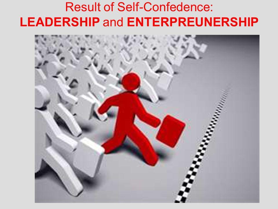 Result of Self-Confedence: LEADERSHIP and ENTERPREUNERSHIP