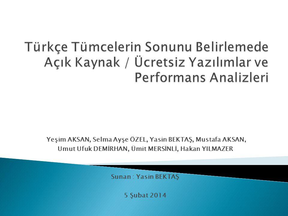 Bu çalışma çeşitli alanlarda yazılmış Türkçe metinler için; ◦ Daha etkin tümce sonu belirleme sistemlerine ihtiyaç olduğunu göstermiştir.