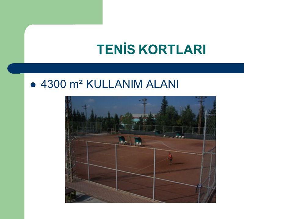  4300 m² KULLANIM ALANI TENİS KORTLARI