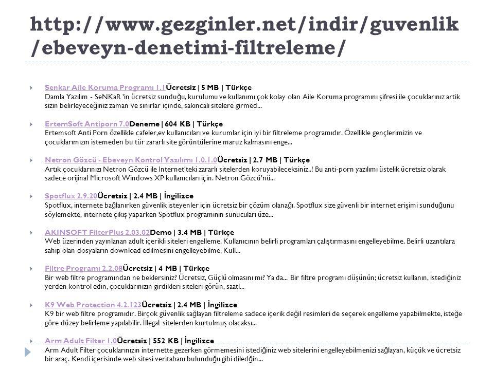 http://www.gezginler.net/indir/guvenlik /ebeveyn-denetimi-filtreleme/  Senkar Aile Koruma Programı 1.1Ücretsiz | 5 MB | Türkçe Senkar Aile Koruma Pro