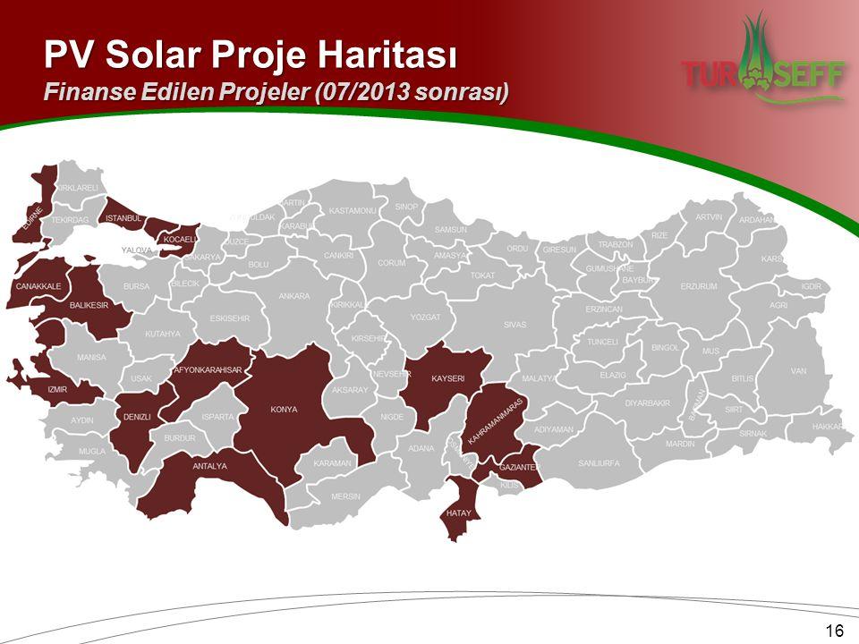 PV Solar Proje Haritası 16 Finanse Edilen Projeler (07/2013 sonrası)