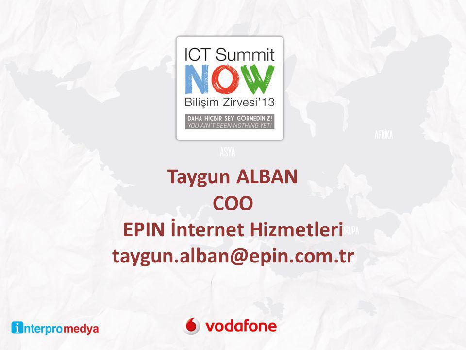 Taygun ALBAN COO EPIN İnternet Hizmetleri taygun.alban@epin.com.tr