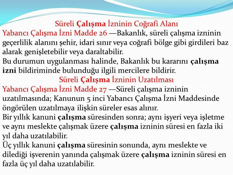 Çalışma İzin Türleri Süreli Çalışma İzinlerinin Verilmesi ve Uzatılması Süreli Çalışma İzni  Yabancı Çalışma İzni Madde 25 —Türkiye'nin taraf olduğu