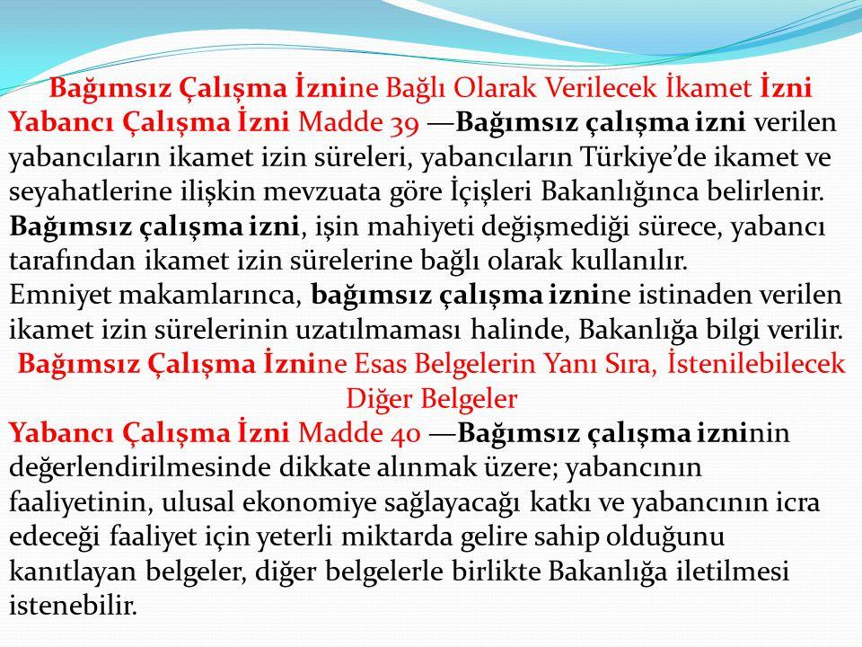Yabancının Eş ve Bakmakla Yükümlü Olduğu Çocuklarının Süreli Çalışma İzni Başvuruları Yabancı Çalışma İzni Madde 28 —Türkiye'ye çalışmak üzere gelen b
