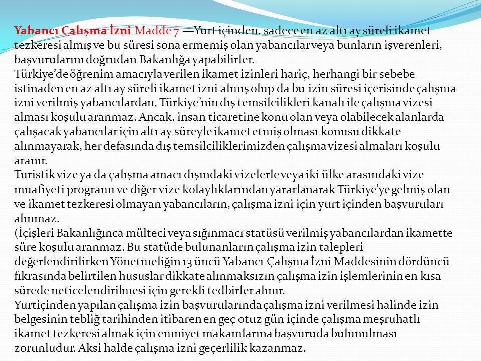 İzin ve İzin Uzatma Başvuruları Başvuru Yapılacak Merciler  Yabancı Çalışma İzni Madde 4 — Başvurular, yurt dışında Türkiye Cumhuriyeti temsilcilikle