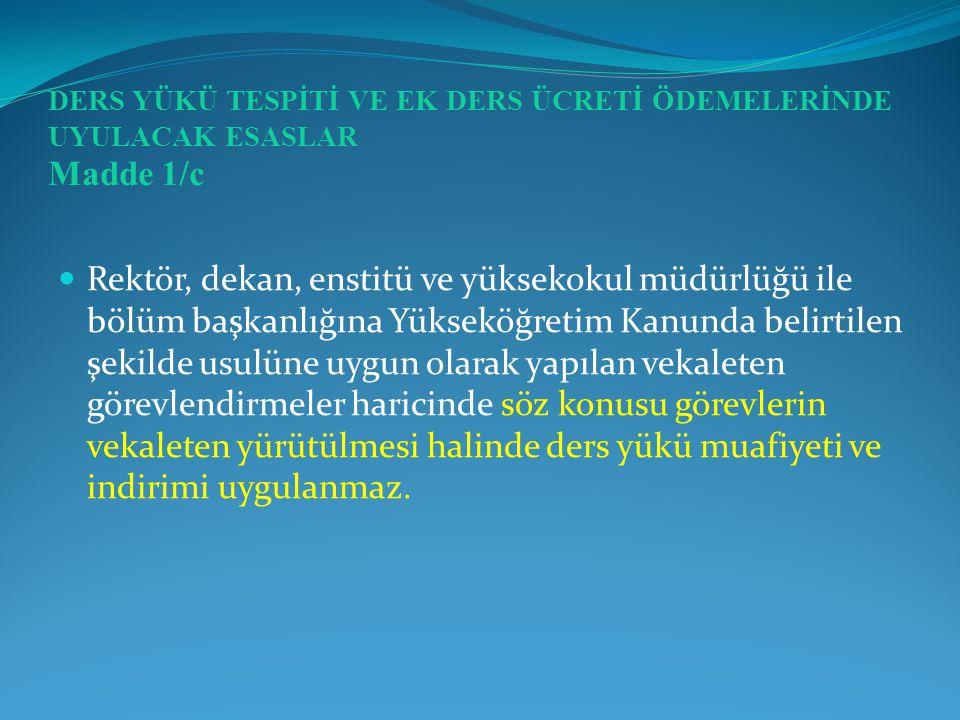 Marmara Üniversitesi Bütçe Dairesi Başkanlığı 2003 Kararın Numarası : 30116 Kararın Tarihi : 23.02.2006  2914 sayılı Yüksek Öğretim Personel Kanununun değişik 11'inci maddesine göre bir dersin bütünü içinde yer alması gereken seminer ve bitirme projesi için ek ders ücreti dışında, ayrıca sınav ücreti ödenmesinin mümkün olmadığına,
