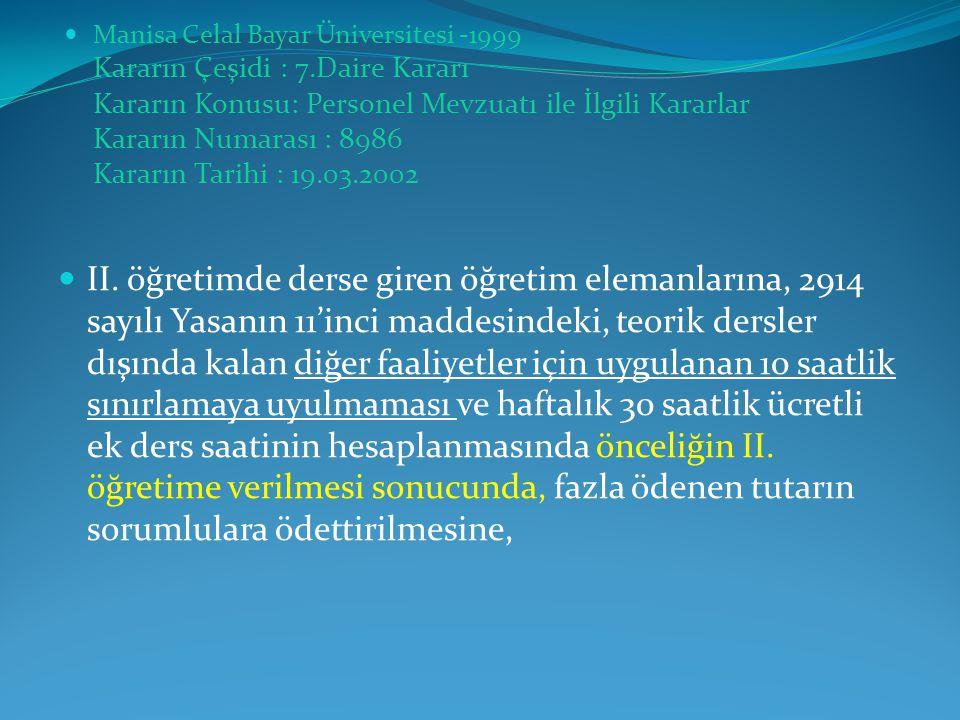  Manisa Celal Bayar Üniversitesi -1999 Kararın Çeşidi : 7.Daire Kararı Kararın Konusu: Personel Mevzuatı ile İlgili Kararlar Kararın Numarası : 8986