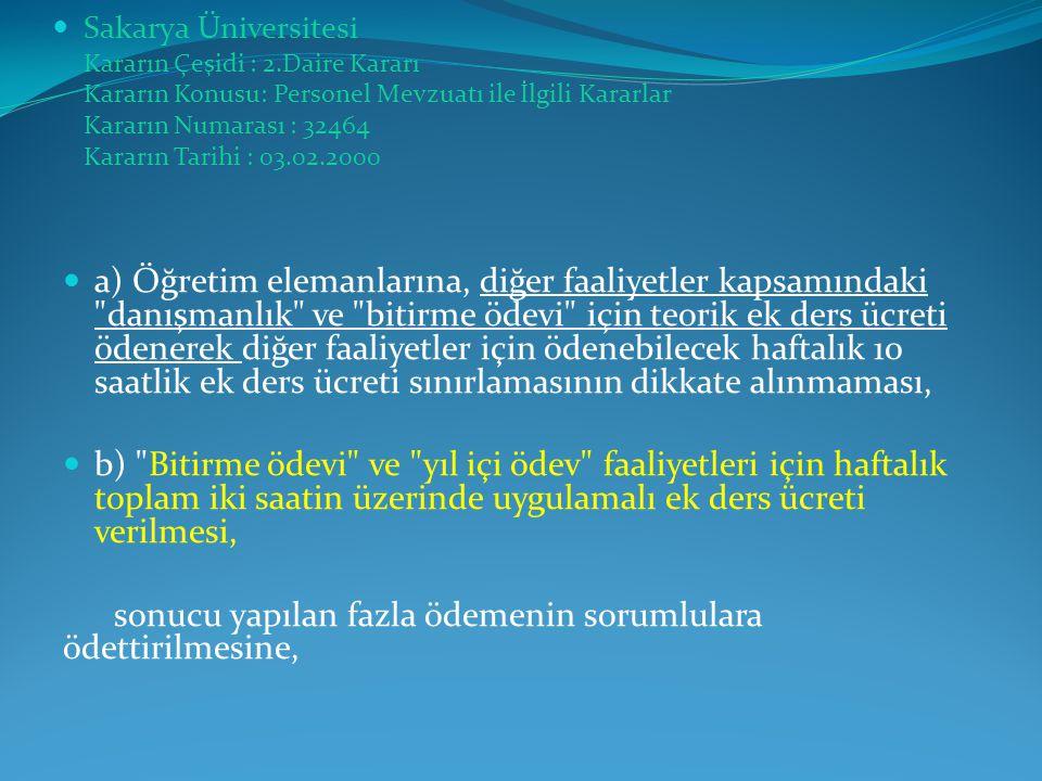  Sakarya Üniversitesi Kararın Çeşidi : 2.Daire Kararı Kararın Konusu: Personel Mevzuatı ile İlgili Kararlar Kararın Numarası : 32464 Kararın Tarihi :