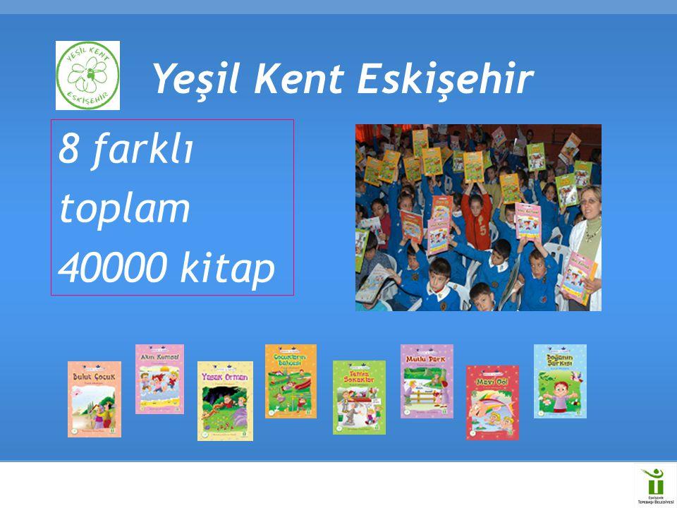 8 farklı toplam 40000 kitap Yeşil Kent Eskişehir